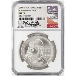 2006-P $1 Ben Franklin Founding Father Silver Dollar Coin NGC MS70 Mike Castle Signature