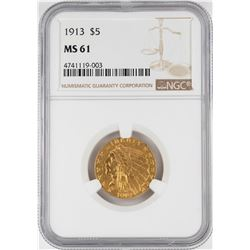 1913 $5 Indian Head Half Eagle Gold Coin NGC MS61