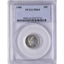 1906 Proof Barber Dime Coin PCGS PR64