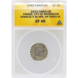 1543 France Carolus City of Beasancon Coin ANACS XF45