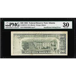 1985 $20 Federal Reserve Note Atlanta Insufficient Inking ERROR PMG Very Fine 30