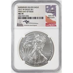 2017-W $1 Burnished American Silver Eagle Coin NGC MS70 FDOI Mercanti Signature