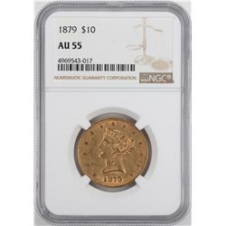 1879 $10 Liberty Head Eagle Gold Coin NGC AU55