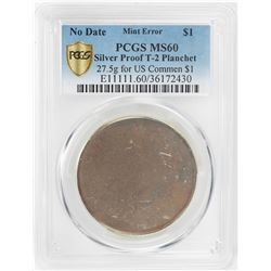 No Date Proof $1 Mint Error T-2 Silver Planchet PCGS MS60