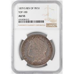 1879-S Rev of 78' $1 Morgan Silver Dollar Coin NGC AU55 Top-100