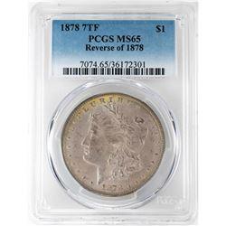 1878 7TF Reverse of 1878 $1 Morgan Silver Dollar Coin PCGS MS65 Nice Toning
