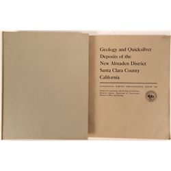 Geology & Quicksilver Deposits of the New Almaden District, Santa Clara Co., California  (116272)