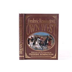 Frederic Remington's Own West Illustrated Edition