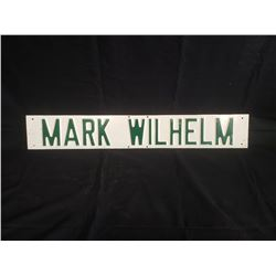 NO RESERVE MARK WILHELM SIGN 29 INCHES BY  5 INCHES