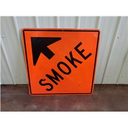 NO RESERVE LARGE METAL SMOKE SIGN 2 ft by 2 ft PICK UP ONLY