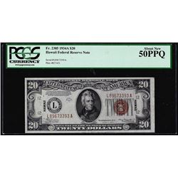 1934A $20 Hawaii Federal Reserve WWII Emergency Note Fr.2305 PCGS About New 50PPQ