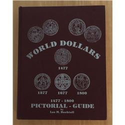 Bachtell, Lee M. World Dollars 1477-1800: Pictorial Guide