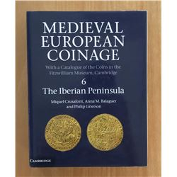 Crusafont, Miquel, Anna M. Balaguer and Philip Grierson. Medieval European Coinage 6. The Iberian Pe