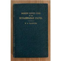 Valentine, W. H. Modern Copper Coins of the Muhammadan States