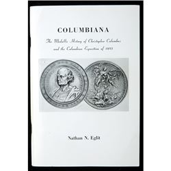 Columbiana; The Medallic History of Christopher Columbus and the Columbian Exposition, by Nathan Egl