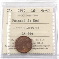 1-cent 1985 Pointed 5, ICCS Certified MS-65 RED!