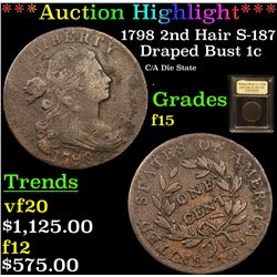 ***Auction Highlight*** 1798 2nd Hair S-187 Draped Bust Large Cent 1c Graded f+ By USCG (fc)