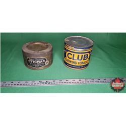 Tobacco Tins (2) : Club Chewing Tobacco Tin & Tabac a Cigarette Ottoman 55¢ - Ashtray Tin