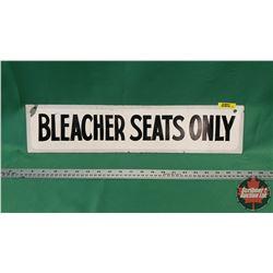 """Bleacher Seats Only Tin Sign (5"""" x 22"""")"""