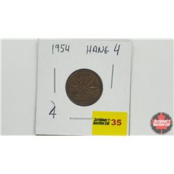 Canada One Cent - Error: 1954 Hang 4