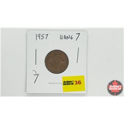 Canada One Cent - Error: 1957 Hang 7