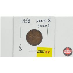 Canada One Cent - Error: 1958 Hang 8 (Short)