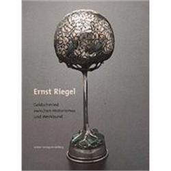 Ernst Riegel: Goldsmied zwischen Historismus #863870
