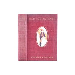 1907 Old Indian Days by Charles A. Eastman