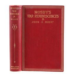 Mosby's War Reminiscences by John Mosby First Ed.