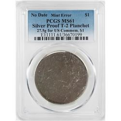No Date Proof $1 Mint Error T-2 Silver Planchet PCGS MS61