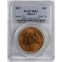 1873 Open 3 $20 Liberty Head Double Eagle Gold Coin PCGS MS61