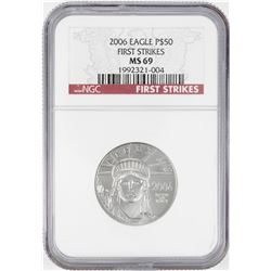 2006 $50 American Platinum Eagle Coin NGC MS69 First Strikes