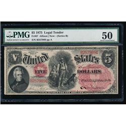 1875 $5 Legal Tender Note PMG 50