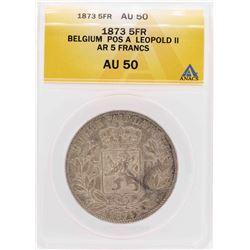 1873 Belgium POS A Leopold II AR 5 Francs Coin ANACS AU50