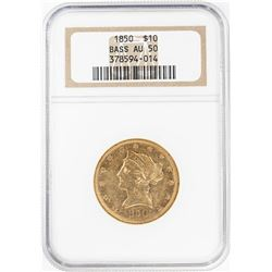 1850 $10 Liberty Head Eagle Gold Coin NGC AU50 Bass Collection