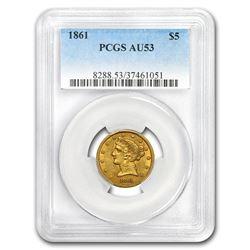 1861 $5 Liberty Gold Half Eagle AU-53 PCGS