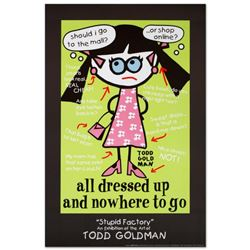 """""""All Dressed Up and Nowhere to Go"""" Fine Art Litho Poster (24"""" x 36"""") by Renowned Pop Artist Todd Gol"""