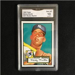 1952 TOPPS MICKEY MANTLE #311 ROOKIE REPRINT (GEM MINT 10)