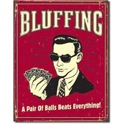 Bluffing, Game Room Pub Bar Metal Sign