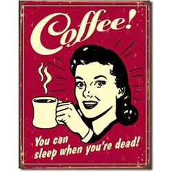 Coffee, You Can Sleep When You're Dead Metal Pub Bar Sign