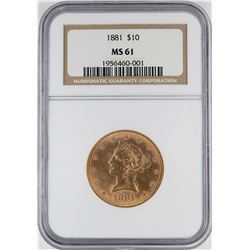 1881 $10 Liberty Head Eagle Gold Coin NGC MS61