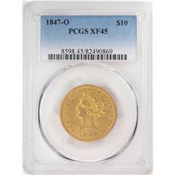 1847-O $10 Liberty Head Eagle Gold Coin PCGS XF45