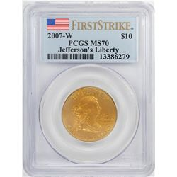 2007-W $10 Jefferson's Liberty Commemorative Gold Coin PCGS MS70 First Strike
