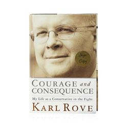 Signed Copy of Courage and Consequence: My Life as a Conservative in the Fight b