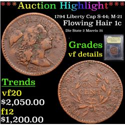 ***Auction Highlight*** 1794 Liberty Cap S-44; M-21 Flowing Hair large cent 1c Graded vf details By