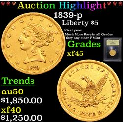 ***Auction Highlight*** 1839-p Gold Liberty Half Eagle $5 Graded xf+ By USCG (fc)