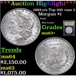 ***Auction Highlight*** 1882-o/s Top 100 vam 3 Morgan Dollar $1 Graded Select+ Unc By USCG (fc)