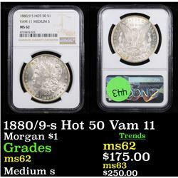 NGC 1880/9-s Hot 50 Vam 11 Morgan Dollar $1 Graded ms62 By NGC