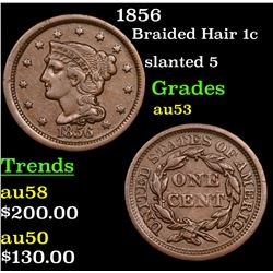 1856 Braided Hair Large Cent 1c Grades Select AU