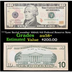 ***Low Serial number 2004A $10 Federal Reserve Note Grades